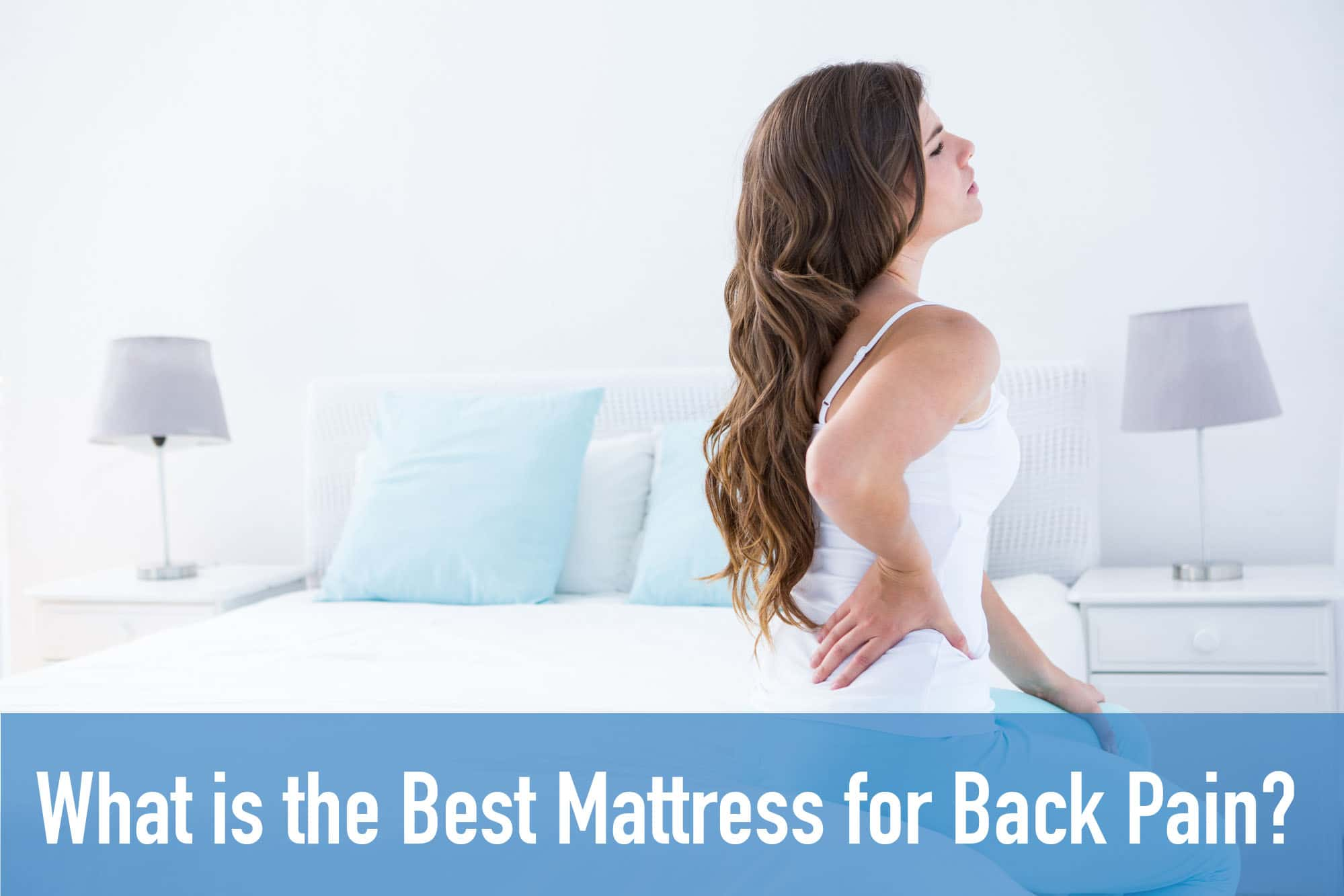 Best Mattress For Back Pain 2020 The Top 10 Compared